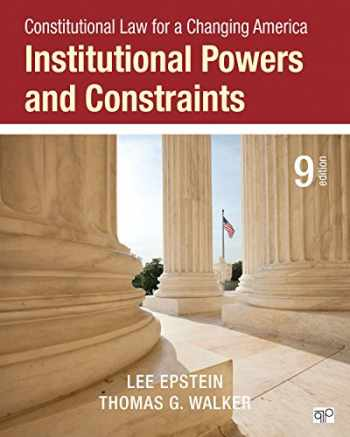 9781483384054-1483384055-Constitutional Law for a Changing America: Institutional Powers and Constraints (Ninth Edition)