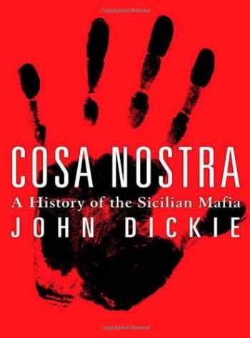 9781403966964-1403966966-Cosa Nostra: A History of the Sicilian Mafia