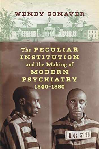 9781469648446-146964844X-The Peculiar Institution and the Making of Modern Psychiatry, 1840–1880