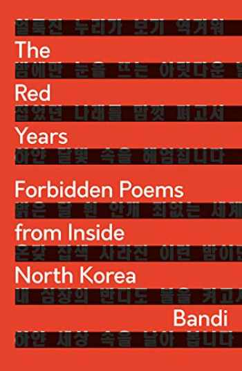 9781786996602-178699660X-The Red Years: Forbidden Poems from Inside North Korea