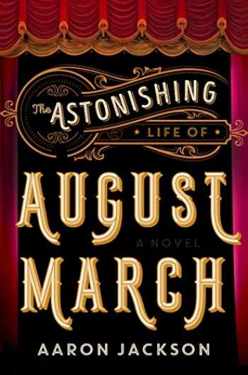 9780062939388-0062939386-The Astonishing Life of August March: A Novel