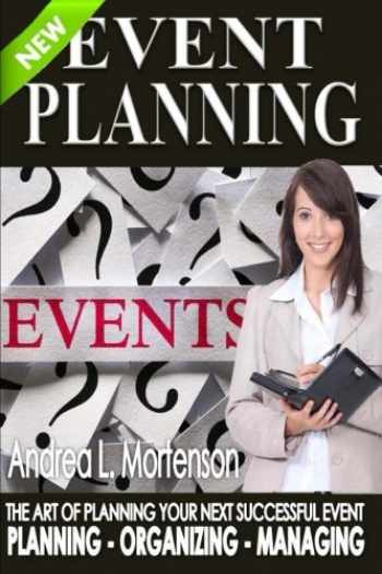 9781508948629-1508948623-Event Planning - The Art of Planning Your Next Successful Event: Planning - Organizing - Managing (Event Planner and Organizer - How To Guide Books) (Volume 1)