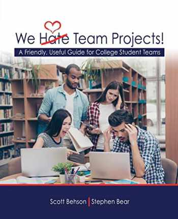 9781524988425-1524988421-We Hate Team Projects! A Friendly, Useful Guide for College Student Teams