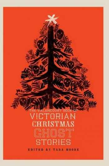 9781943910571-194391057X-The Valancourt Book of Victorian Christmas Ghost Stories