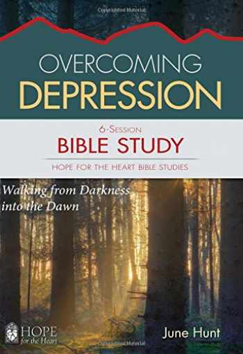 9781628623901-162862390X-Overcoming Depression Bible Study (Hope for the Heart Bible Study Series By June Hunt) (Hope for the Heart Bible Studies)