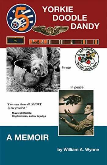 9780965225403-0965225402-Yorkie Doodle Dandy: A Memoir -- 7th edition