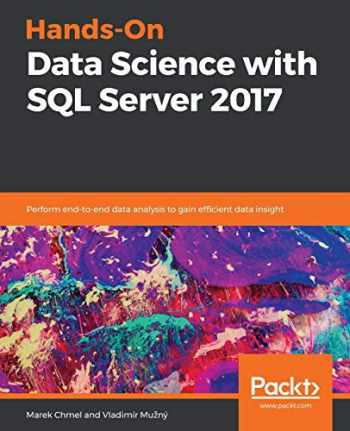 9781788996341-1788996348-Hands-On Data Science with SQL Server 2017: Perform end-to-end data analysis to gain efficient data insight