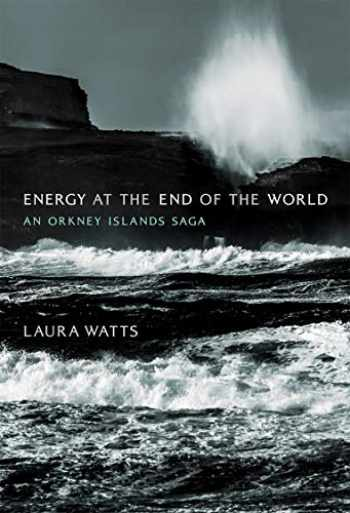 9780262038898-0262038897-Energy at the End of the World: An Orkney Islands Saga (Infrastructures)