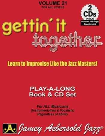 9781562241766-1562241761-Vol. 21, Gettin' It Together: Learn to Improvise Like the Jazz Masters! (Book & CD Set) (Jazz Play-A-Long for All Musicians (Instrumentalists & Vocal)