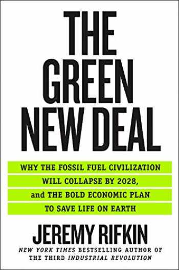 9781250253200-1250253209-The Green New Deal: Why the Fossil Fuel Civilization Will Collapse by 2028, and the Bold Economic Plan to Save Life on Earth
