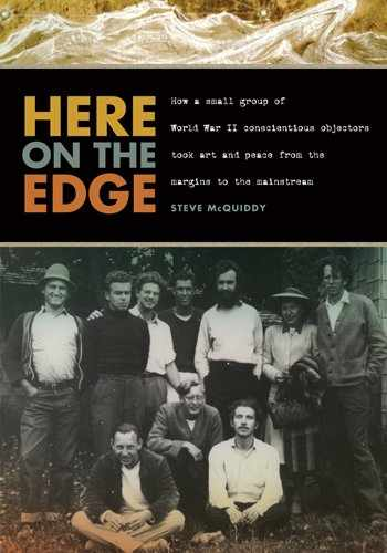 9780870716256-0870716255-Here on the Edge: How a Small Group of World War II Conscientious Objectors Took Art and Peace from the Margins to the Mainstream