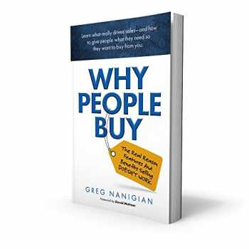 9780692904534-0692904530-Why People Buy: The Real Reasons Features and Benefits Selling Doesn't Work