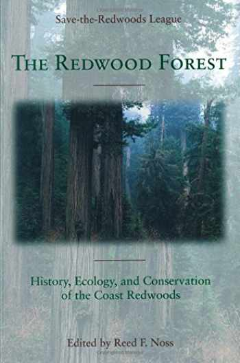 9781559637268-1559637269-The Redwood Forest: History, Ecology, and Conservation of the Coast Redwoods
