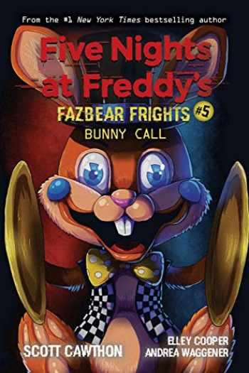 9781338576047-1338576046-Bunny Call (Five Nights at Freddy's: Fazbear Frights #5) (5)