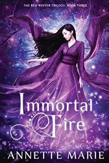 9781988153117-1988153115-Immortal Fire (The Red Winter Trilogy) (Volume 3)