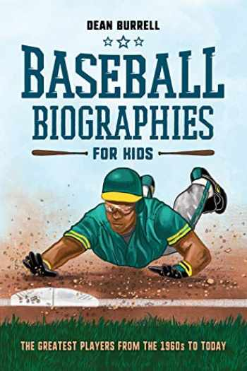 9781641529334-1641529334-Baseball Biographies for Kids: The Greatest Players from the 1960s to Today (Biographies of Today's Best Players)