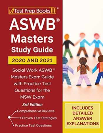 9781628459661-1628459662-ASWB Masters Study Guide 2020 and 2021: Social Work ASWB Masters Exam Guide with Practice Test Questions for the MSW Exam [3rd Edition]