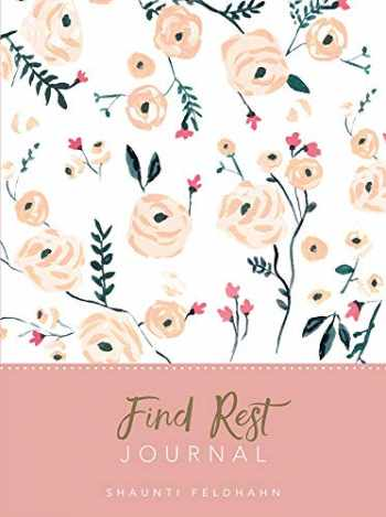 9780999281383-0999281380-Find Rest: Journal (Deluxe Signature Journal)