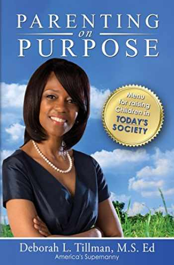 9780957159693-0957159692-Parenting on Purpose: Menu for Raising Children in Today's Society