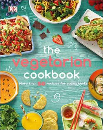 9781465489654-1465489657-The Vegetarian Cookbook: More than 50 Recipes for Young Cooks