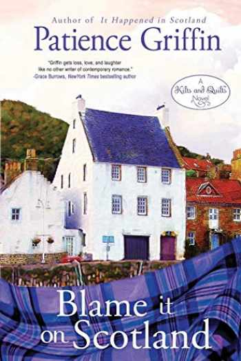 9781732068407-1732068402-Blame It on Scotland: Kilts and Quilts, book 7 (Volume 7)