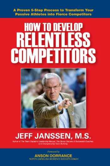 9781892882172-1892882175-How to Develop Relentless Competitors