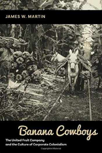 9780826359421-0826359426-Banana Cowboys: The United Fruit Company and the Culture of Corporate Colonialism