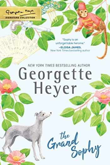 9781492677628-1492677620-The Grand Sophy (The Georgette Heyer Signature Collection)