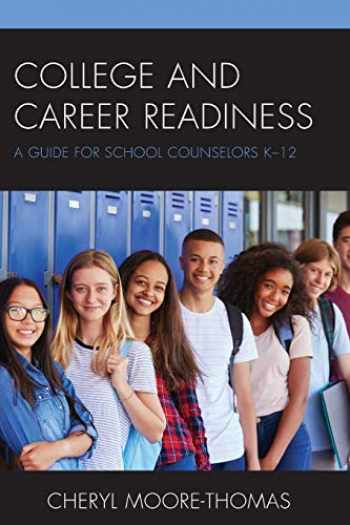 9781475832921-1475832923-College and Career Readiness: A Guide for School Counselors K-12