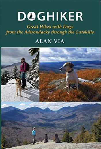 9781438478388-1438478380-Doghiker: Great Hikes with Dogs from the Adirondacks through the Catskills (Excelsior Editions)