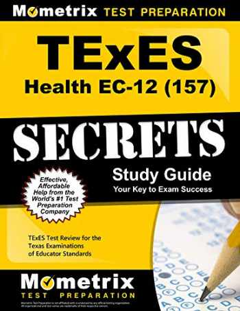 9781610729307-1610729307-TExES Health EC-12 (157) Secrets Study Guide: TExES Test Review for the Texas Examinations of Educator Standards (Mometrix Test Preparation)
