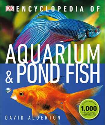 9781465480316-1465480315-Encyclopedia of Aquarium and Pond Fish
