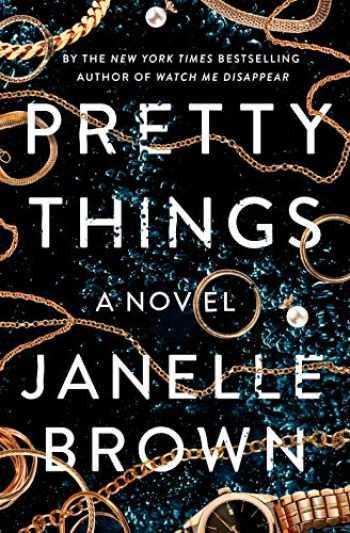 9780525479123-0525479120-Pretty Things: A Novel