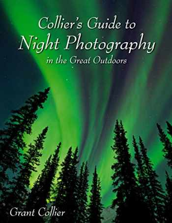 9781935694120-193569412X-Collier's Guide to Night Photography in the Great Outdoors