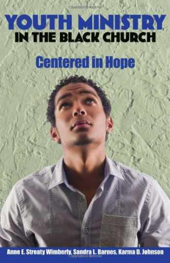 9780817017361-0817017364-Youth Ministry in the Black Church: Centered in Hope