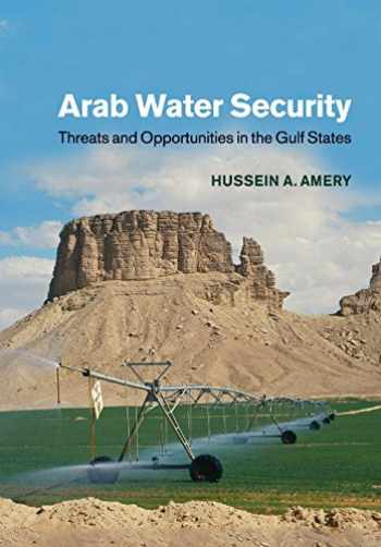 9781108447874-1108447872-Arab Water Security: Threats and Opportunities in the Gulf States