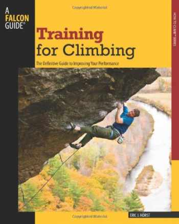 9780762746927-0762746920-Training for Climbing, 2nd: The Definitive Guide to Improving Your Performance (How To Climb Series)