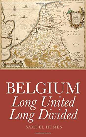 9781849041461-1849041466-Belgium: Long United, Long Divided