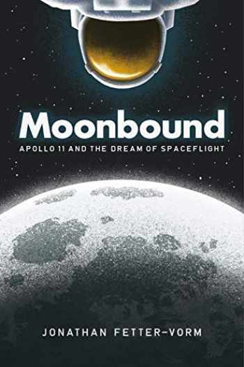 9780374212452-0374212457-Moonbound: Apollo 11 and the Dream of Spaceflight