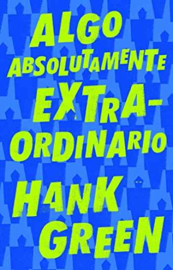 9786073177566-6073177569-Algo absolutamente extraordinario /An Absolutely Remarkable Thing (Spanish Edition)