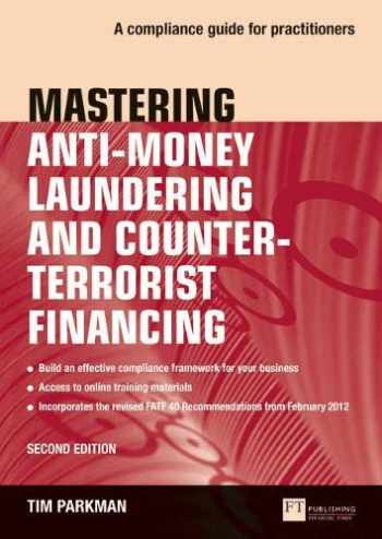 9781292282350-1292282355-Mastering Anti-Money Laundering and Counter-Terrorist Financing: A compliance guide for practitioners (2nd Edition)