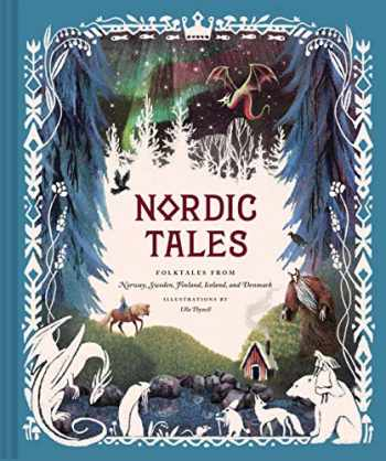 9781452174471-1452174474-Nordic Tales: Folktales from Norway, Sweden, Finland, Iceland, and Denmark (Nordic Folklore and Stories, Illustrated Nordic Book for Teens and Adults) (Tales of)