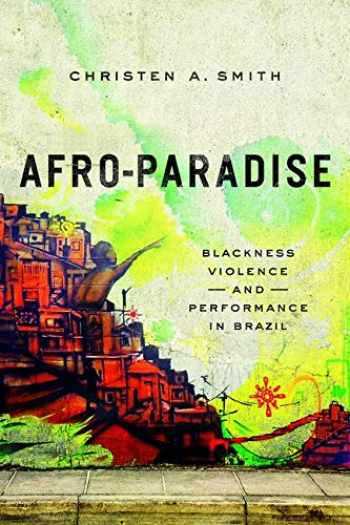 9780252081446-0252081447-Afro-Paradise: Blackness, Violence, and Performance in Brazil