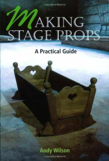 9781861264503-186126450X-Making Stage Props: A Practical Guide