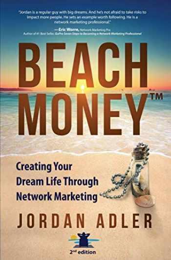 9781628654493-162865449X-Beach Money: Creating Your Dream Life Through Network Marketing
