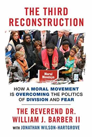 9780807007419-0807007412-The Third Reconstruction: How a Moral Movement Is Overcoming the Politics of Division and Fear