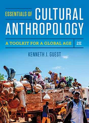 9780393624618-0393624617-Essentials of Cultural Anthropology: A Toolkit for a Global Age