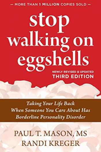 9781684036899-1684036895-Stop Walking on Eggshells: Taking Your Life Back When Someone You Care About Has Borderline Personality Disorder