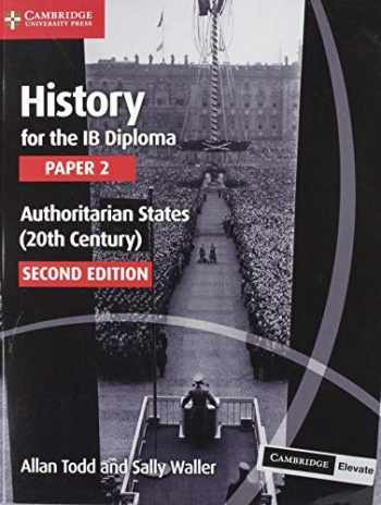 9781108760591-1108760597-History for the IB Diploma Paper 2 Authoritarian States (20th Century) with Cambridge Elevate Edition