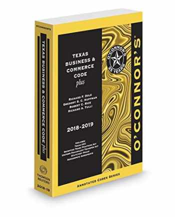 9781539206729-1539206726-O'Connor's Texas Business & Commerce Code Plus, 2018-2019 ed.